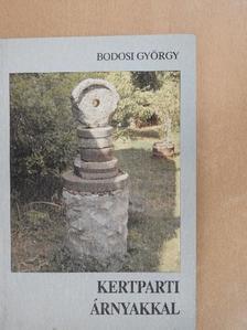 Bodosi György - Kertparti árnyakkal [antikvár]