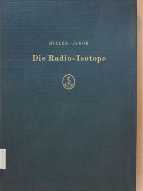 Dr. med. A. Jakob - Die Radio-Isotope [antikvár]