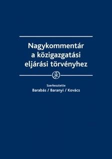 dr.Barabás Gergely, dr.Baranyi Bertold,  dr. Kovács András György, dr. Aszalós Dániel - Nagykommentár a közigazgatási eljárási törvényhez [eKönyv: epub, mobi]