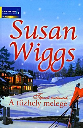 Susan Wiggs - A tűzhely melege