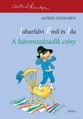 Astrid Lindgren - A háromszázadik csíny - Juharfalvi Emil és Ida