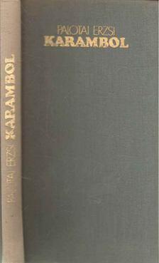 PALOTAI ERZSI - Karambol [antikvár]