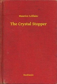 Maurice Leblanc - The Crystal Stopper [eKönyv: epub, mobi]