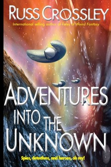 Crossley Russ - Adventures into the Unknown [eKönyv: epub, mobi]