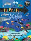 Lonely Planet - Fedezd fel! Óceán