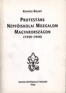 Kovács Bálint - Protestáns népfőiskolai mozgalom Magyarországon (1936-1948) [antikvár]