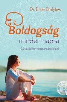 Dr. Elise Bialylew - Boldogság minden napra + meditációs CD