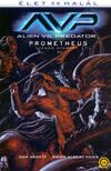 Dan Abnett Brien Albert Thies - Alien vs Predator: Prometheus (Végső ütközet)