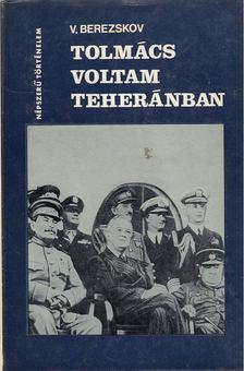 Berezskov, V. M. - Tolmács voltam Teheránban [antikvár]