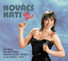 Kovács Kati - Kovács Kati - Oh, Yes! (CD)
