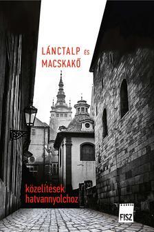 szerk. Pataki Viktor, Vass Norbert - Lánctalp és macskakő - Közelítések hatvannyolchoz