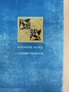 Bernáth Aurél - Kisebb világok [antikvár]