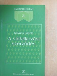 Kovács László - A vállalkozási szerződés [antikvár]