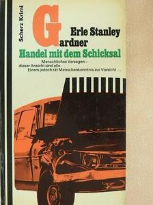 Erle Stanley Gardner - Handel mit dem Schicksal [antikvár]