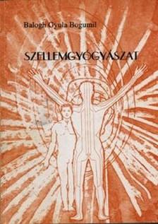 BALOGH GYULA BOGUMIL - Szellemgyógyászat [eKönyv: epub, mobi]