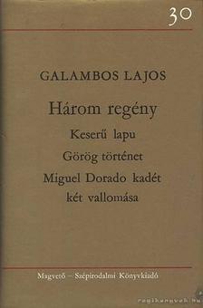 GALAMBOS LAJOS - Három regény - Galambos Lajos [antikvár]
