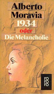 Alberto Moravia - 1934 oder Die Melancholie [antikvár]
