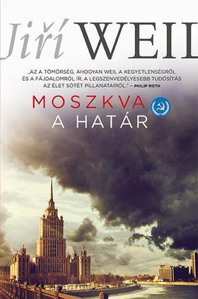 Weil, Jiøí - Moszkva - A határ
