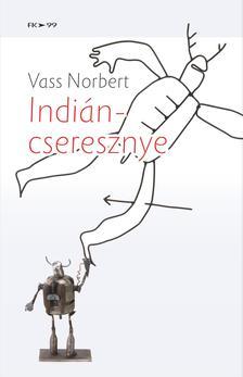 Vass Norbert - Indiáncseresznye