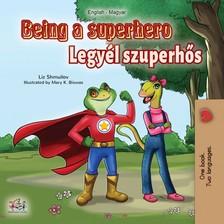 Shmuilov Liz - Being a Superhero (English Hungarian Bilingual Book) [eKönyv: epub, mobi]