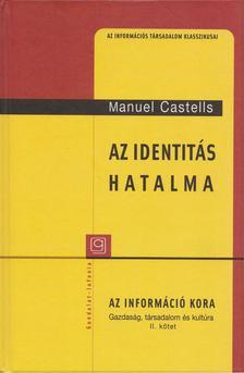 Manuel Castells - Az identitás hatalma [antikvár]