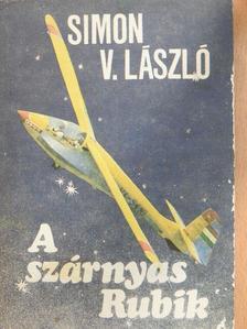 Simon V. László - A szárnyas Rubik [antikvár]