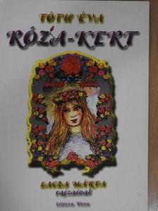 Tóth Éva - Róza-kert [antikvár]