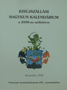 Ady Endre - Kisújszállási Nagykun Kalendárium a 2008-as szökőévre [antikvár]