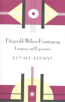 BERMAN, RONALD - Fitzgerald-Wilson-Hemingway [antikvár]