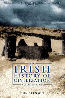 AKENSON, DON - An Irish History of Civilization Vol 1-2 [antikvár]