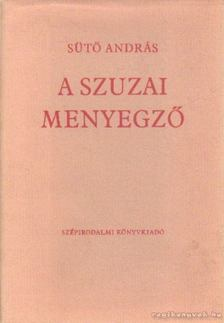 SÜTŐ ANDRÁS - A szuzai menyegző [antikvár]