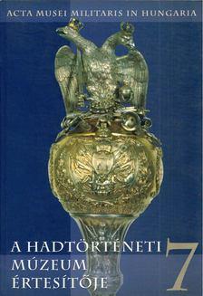 Hausner Gábor - A Hadtörténeti Múzeum értesítője 7. [antikvár]