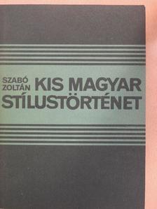 Szabó Zoltán - Kis magyar stílustörténet [antikvár]
