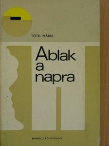 Tóth Mária - Ablak a napra [antikvár]