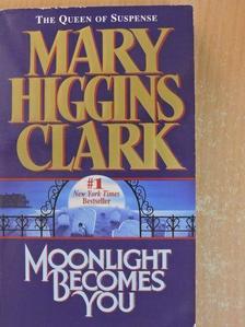 Mary Higgins Clark - Moonlight Becomes You [antikvár]