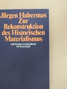 Jürgen Habermas - Zur Rekonstruktion des Historischen Materialismus [antikvár]