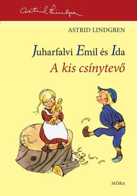Astrid Lindgren - A kis csínytevő - Juharfalvi Emil és Ida