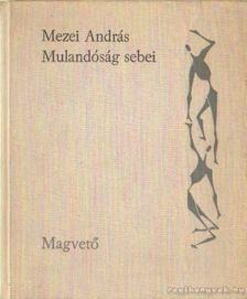 Mezei András - Mulandóság sebei [antikvár]