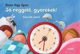 Nemes Nagy Ágnes - Jó reggelt, gyerekek! - lapozó