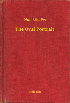 Edgar Allan Poe - The Oval Portrait