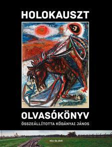Köbányai János - Holokauszt olvasókönyv