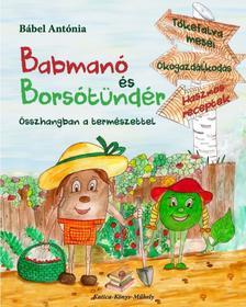 Bábel Antónia - BABMANÓ ÉS BORSÓTÜNDÉR - ÜKH 2018