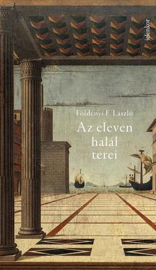 Földényi F. László - Az eleven halál terei