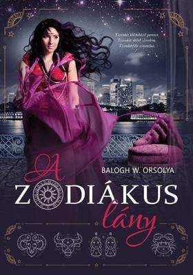 Balogh W. Orsolya - A zodiákus lány
