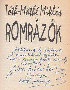 Tóth-Máthé Miklós - Romrázók (dedikált) [antikvár]