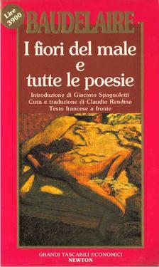 Charles Baudelaire - I fiori del male e tutte le poesie [antikvár]