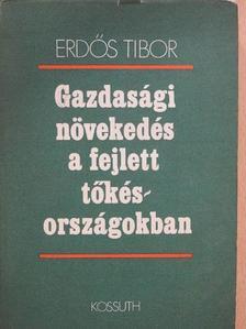 Erdős Tibor - Gazdasági növekedés a fejlett tőkésországokban [antikvár]
