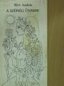Bíró András - A szépség ünnepe (dedikált példány) [antikvár]