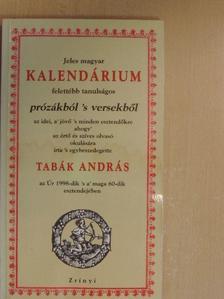 Tabák András - Jeles magyar kalendárium felettébb tanulságos prózákból 's versekből [antikvár]