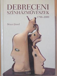 Bényei József - Debreceni színházművészek 1978-2000 [antikvár]